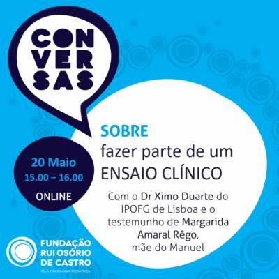 CONVERSAS SOBRE fazer parte de um Ensaio Clínico   20-Mai-2021