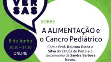CONVERSAS SOBRE A ALIMENTAÇÃO e o Cancro Pediátrico | 8-Jun-2021