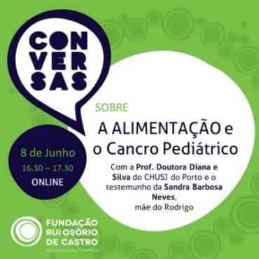 CONVERSAS SOBRE A ALIMENTAÇÃO e o Cancro Pediátrico   8-Jun-2021